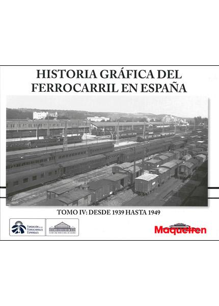 HISTORIA GRÁFICA DEL FERROCARRIL EN ESPAÑA TOMO IV